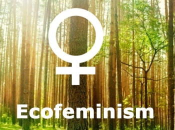 Ecofeminism: Battling Environment Degradation